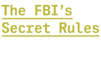 The FBI's Secret Rules