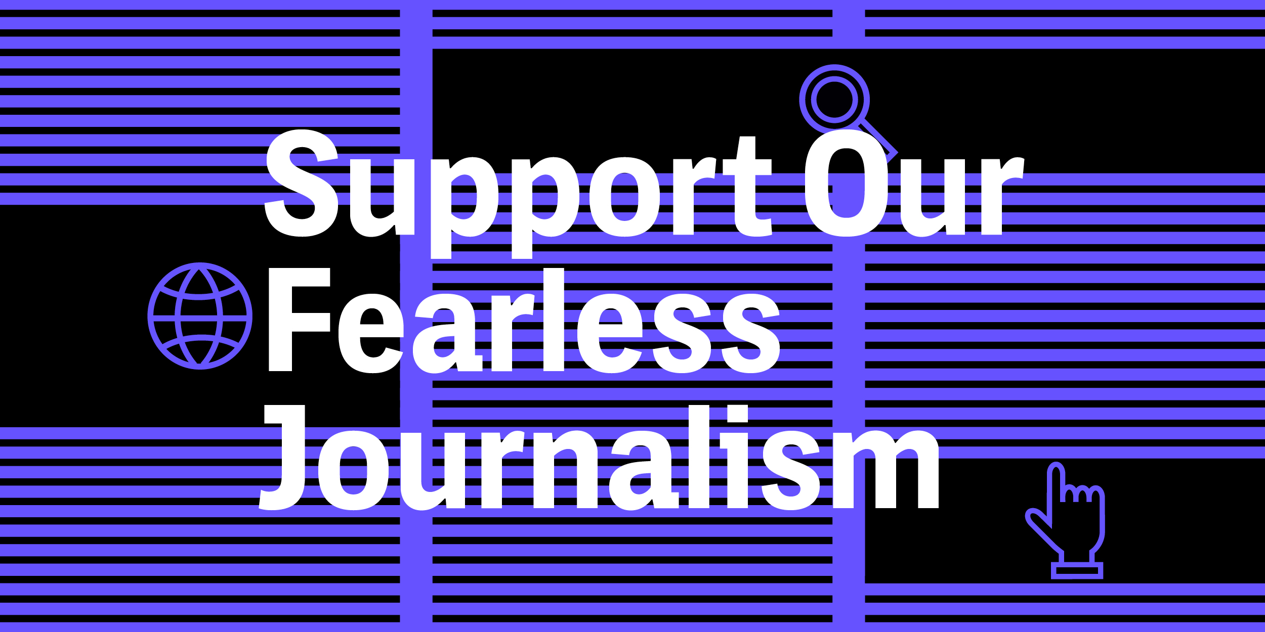 Support Our Fearless Journalism